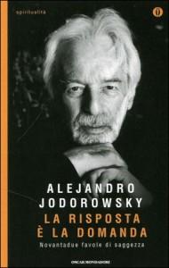 LA RISPOSTA è LA DOMANDA Favole di saggezza di Alejandro Jodorowsky