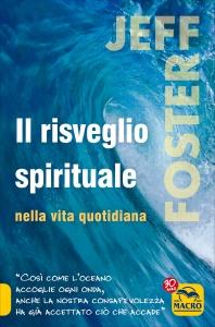 IL RISVEGLIO SPIRITUALE NELLA VITA QUOTIDIANA di Jeff Foster