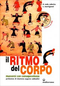 IL RITMO DEL CORPO - CON DVD ALLEGATO Muoversi con consapevolezza di Donatella Coda Zabetta, Emilio Martignoni