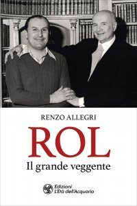ROL - IL GRANDE VEGGENTE di Renzo Allegri