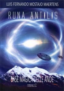 RUNA ANTILIS - BASE MAGICA DELLE ANDE di Luis Fernando Mostajo Maertens