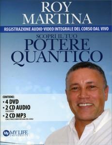 SCOPRI IL TUO POTERE QUANTICO (4 DVD + 2 CD AUDIO + 2 CD MP3) di Roy Martina
