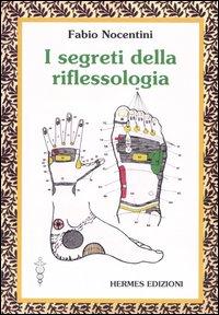 I SEGRETI DELLA RIFLESSOLOGIA di Fabio Nocentini