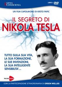 IL SEGRETO DI NIKOLA TESLA Tutto sulla sua vita, la sua formazione, le sue invenzioni, la sua intelligente sensibilità... di Kristo Papic