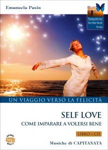 SELF LOVE - COME IMPARARE A VOLERSI BENE - CD CON Un viaggio verso la felicità di Capitanata, Emanuela Pasin