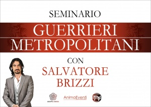 GUERRIERI METROPOLITANI (VIDEO SEMINARIO) di Salvatore Brizzi