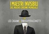 I MAESTRI INVISIBILI DEL NUOVO ORDINE MONDIALE (VIDEOCORSO DIGITALE) di Leo Lyon Zagami, Enrica Perucchietti