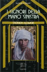I SIGNORI DELLA MANO SINISTRA di Stephen Flowers