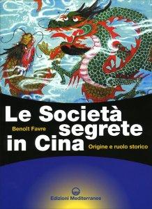 LE SOCIETà SEGRETE IN CINA Origine e ruolo storico di Benoit Favre