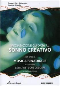 MEDITAZIONE GUIDATA AL SONNO CREATIVO Con base di musica binaurale per ottenere le risposte che desideri di Antonio Origgi