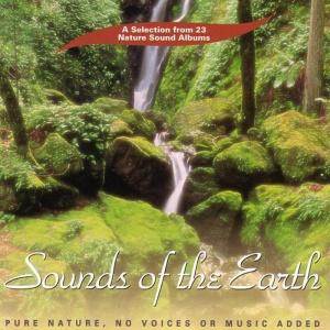 SOUNDS OF THE EARTH Solo suoni della natura, senza voce o musica aggiunta di The David Sun Natural Sound Collection