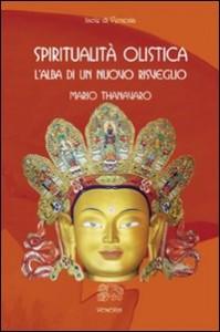 SPIRITUALITà OLISTICA L'alba di un nuovo risveglio di Mario Thanavaro