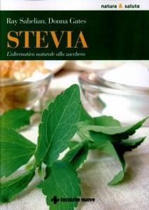 STEVIA L'alternativa naturale allo zucchero di Ray Sahelian, Donna Gates