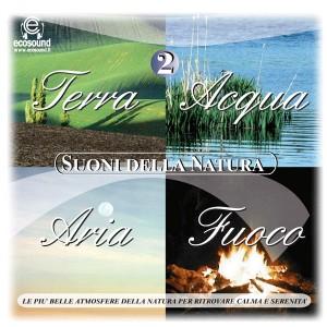 TERRA ACQUA ARIA FUOCO - SUONI DELLA NATURA VOL 2 (senza musica)
