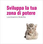 SVILUPPA LA TUA ZONA DI POTERE - AUDIOCORSO di Lucia Giovannini, Nicola Riva