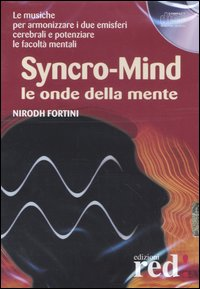SYNCRO-MIND Le onde della mente di Nirodh Fortini