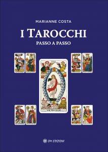 I TAROCCHI PASSO A PASSO di Marianne Costa