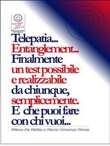 TELEPATIA... ENTANGLEMENT (EBOOK) Finalmente un test possibile e realizzabile da chiunque, semplicemente di Marco Fomia, Milena De Mattia