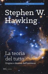 LA TEORIA DEL TUTTO Origine e Destino dell'Universo di Stephen Hawking
