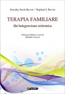 TERAPIA FAMILIARE Un'integrazione sistemica di Dorothy Stroh Becvar, Raphael J. Becvar
