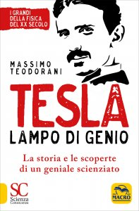 TESLA LAMPO DI GENIO La storia e le scoperte del più geniale inventore del ventesimo secolo di Massimo Teodorani