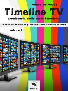 TIMELINE TV - VOLUME 2 (EBOOK) Cronistoria delle serie televisive di Mauro De Marco