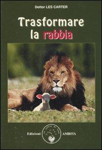 TRASFORMARE LA RABBIA di Les Carter