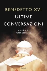 ULTIME CONVERSAZIONI di Benedetto XVI (Joseph Ratzinger)