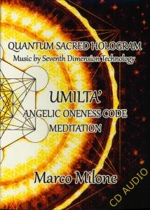 UMILTà - CD AUDIO Angelic Oneness Code Meditation di Marco Milone