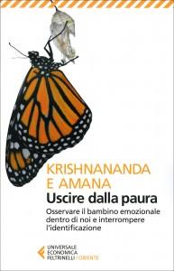 USCIRE DALLA PAURA Osservare il bambino emozionale dentro di noi e interrompere l'identificazione di Krishnananda, Amana