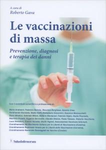 LE VACCINAZIONI DI MASSA Prevenzione, diagnosi e terapia dei danni di Roberto Gava