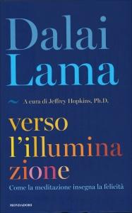 VERSO L'ILLUMINAZIONE Come la meditazione insegna la felicità di Dalai Lama