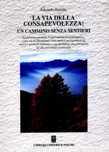 LA VIA DELLA CONSAPEVOLEZZA Un cammino senza sentieri di Edoardo Barella