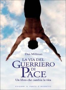 LA VIA DEL GUERRIERO DI PACE Un libro che cambia la vita di Dan Millman