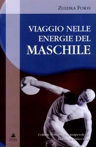 VIAGGIO NELLE ENERGIE DEL MASCHILE di Zuleika Fusco