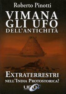 VIMANA - GLI UFO DELL'ANTICHITà Extraterrestri nell'India protostorica? di Roberto Pinotti