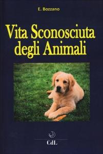 VITA SCONOSCIUTA DEGLI ANIMALI di Ernesto Bozzano
