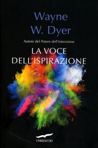 LA VOCE DELL'ISPIRAZIONE di Wayne W. Dyer
