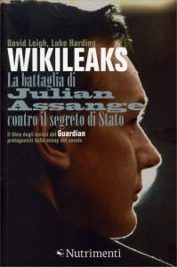 WIKILEAKS La battaglia di Julian Assange contro il segreto di stato di David Leigh, Luke Harding