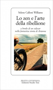 LO ZEN E L'ARTE DELLA RIBELLIONE A bordo di un sidecar nella fantastica storia di Arianna di Selene Calloni Williams