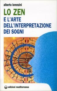 LO ZEN E L'ARTE DELL'INTERPRETAZIONE DEI SOGNI di Alberto Lorenzini