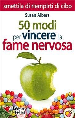 50 Modi per Vincere la Fame Nervosa - Capitolo IV