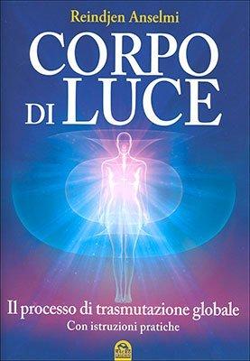 """Anteprima del libro """"Il Corpo di Luce"""" di Reindjen Anselmi"""