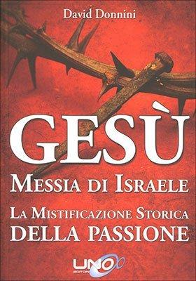 """Anteprima del libro """"Gesù Messia di Israele"""" di David Donnini"""