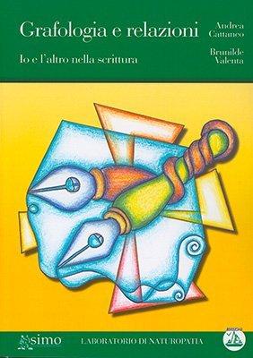 """Anteprima del libro """"Grafologia e Relazioni"""" di A. Cattaneo e B. Valenta"""