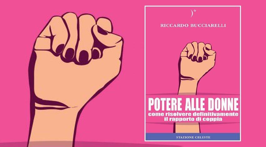"""Anteprima del libro """"Potere alle Donne"""" di Riccardo Bucciarelli"""