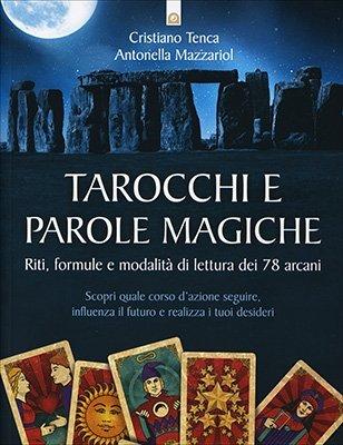 """Anteprima del libro """"Tarocchi e Parole Magiche"""" di Cristiano Tenca e Antonella Mazzariol"""