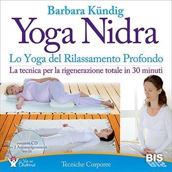 Yoga Nidra - Lo Yoga del Rilassamento Profondo - Che cos'è lo Yoga Nidra?