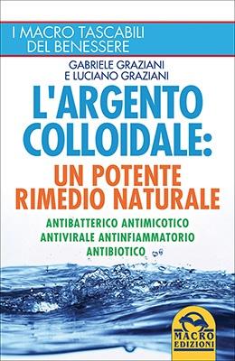 L'Argento Colloidale - Un Potente Rimedio Naturale - Capitolo 7