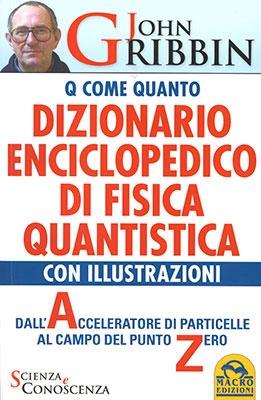 Q come Quanto - Dizionario Enciclopedico di Fisica Quantistica - Introduzione